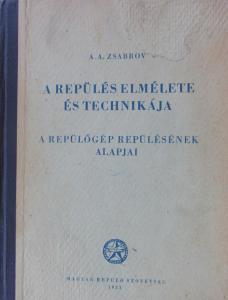 A repülés elmélete és technikaja - A. A. Zsabrov